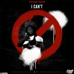 Young Chop - I Can't